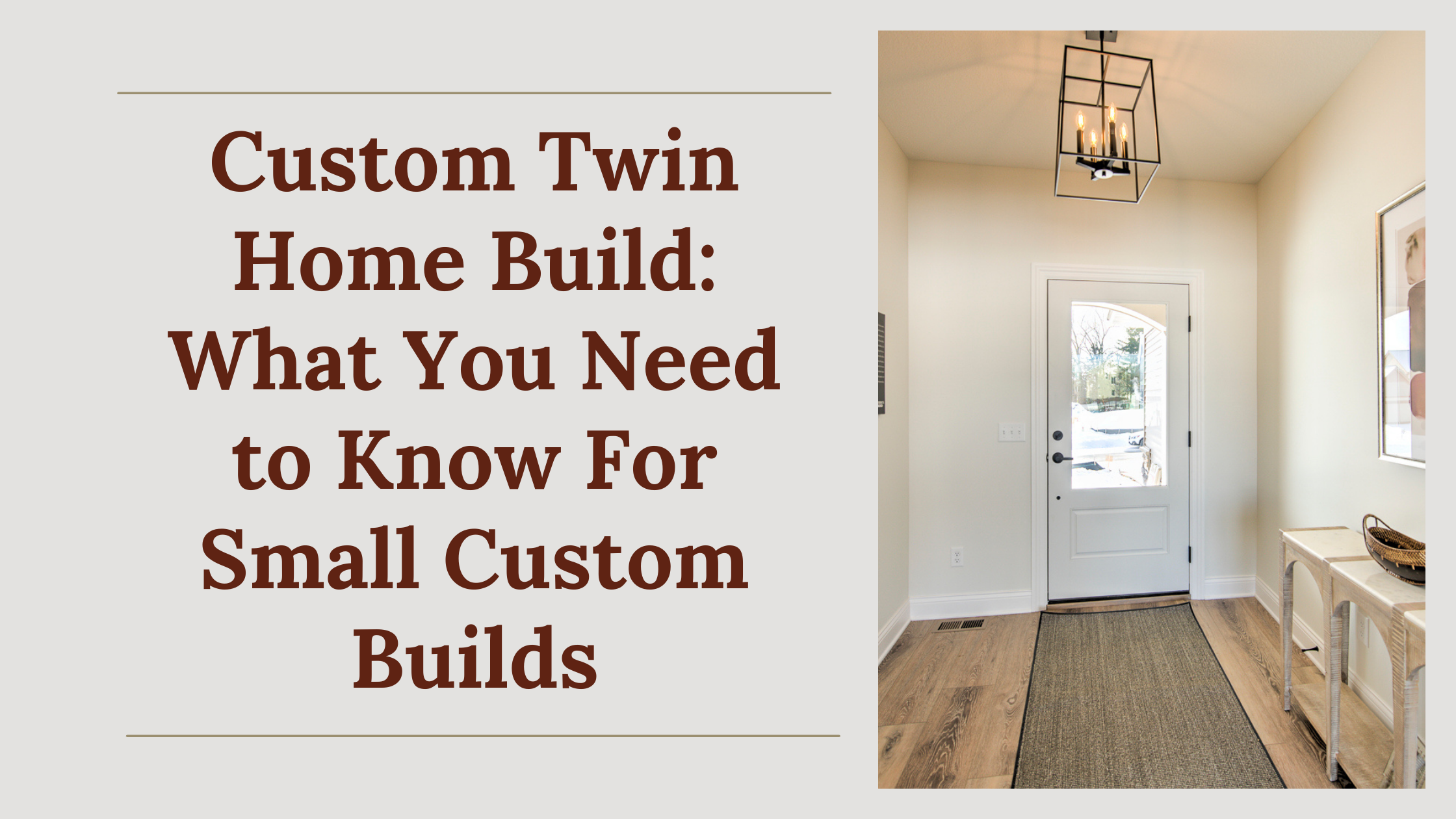 Custom Twin Home Build - What You Need to Know For a Smaller Custom Build